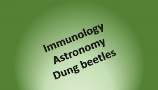 Title: Immunology, Astronomy, Dung Beetles
